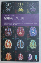 GOING INSIDE A TOUR ROUND A SINGLE MOMENT OF CONSCIOUSNESS by JOHN MCCRONE , 1999