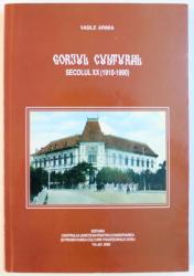 GORJUL CULTURAL SECOLUL XX ( 1910  - 1990 ) de VASILE ARIMIA , 2009 , DEDICATIE*