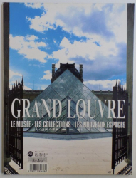 GRAND LOUVRE  - LE MUSEE  , LES COLLECTIONS , LES NOUVEAUX ESPACES , 1993