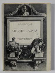 GRAVURA ITALIANA - MUZEUL BRUKENTHAL SIBIU  de ALEXANDRU AVRAM  , 1976 , DEDICATIE*