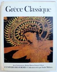GRECE CLASSIQUE par JEAN CHARBONNEAUX ...FRANCOIS VILLARD , 1969