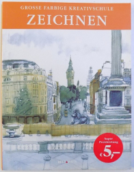 GROSSE FARBIGE KREATIVSCHULE  - ZEICHNEN  -herausgegeben von JOHN JACKSON , 2004