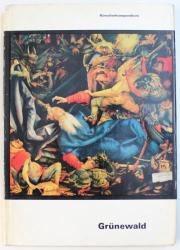 GRUNEWALD  - LEBEN UND WERK IM SPIEGEL DER FORSCHUNG von  WOLGANG HUTT , 1968