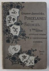 GUIDE DE L ' AMATEUR DE PORCELAINES ET DE FAIENCES par J. G. TH. GRAESSE et F. JAENNICKE , 1901