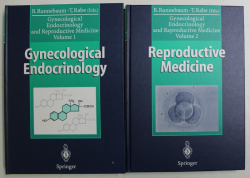 GYNECOLOGICAL ENDOCRINOLOGY AND REPRODUCTIVE MEDICINE , VOLUMES I - II by B. RUNNEBAUM and T. RABE , 1994