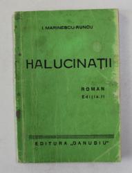 HALUCINATII - roman de I. MARINESCU - RUNCU , 1942 , DEDICATIE *