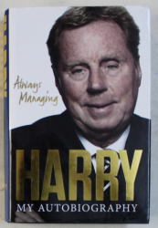 HARRY REDKNAPP WITH MARTIN SAMUEL - MY AUTOBIOGRAPHY , 2013