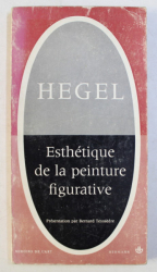 HEGEL , ESTHETIQUE DE LA PEINTURE FIGURATIVE , 1964
