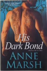 HIS DARK BOND  - PLESURE LIKE NO OTHER by ANNE MARSH