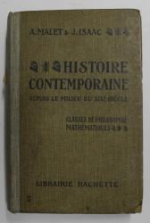 HISTOIRE CONTEMPORAINE DEPUIS LE MILIEU DU XIX e SIECLE - CLASSES DE PHILOSOPHIE ET DE MATHEMATIQUES par ALBERT MALET et JULES ISAAC , 1931