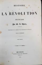 HISTOIRE DE LA REVOLUTION FRANCAISE par M. A. THIERS, TOME I - BRUXELLES, 1845