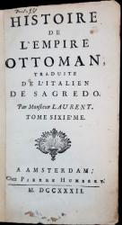 HISTOIRE DE L'EMPIRE OTTOMAN, TRADUITE DE L'ITALIEN DE SAGREDO, TOM 6 par MONFIEUR LAURENT - AMSTERDAM, 1732