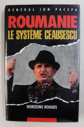 HORIZONS ROUGES , ROUMANIE , LE SYSTEME CEAUSESCU par ION PACEPA , 1988