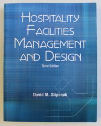 HOSPITALITY FACILITIES MANAGEMENT AND DESIGN THIRD ED. by DAVID M. STIPANUK , 2006 PREZINTA SUBLINIERI*