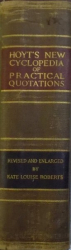 HOYT ' S NEW  CYCLOPEDIA OF PRACTICAL QUOTATIONS  by KATE LOUISE ROBERTS , 1923
