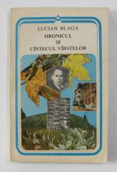 HRONICUL SI CANTECUL VARSTELOR de LUCIAN BLAGA , 1990