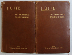 HUTTE  -DES INGENIEURS TASCHENBUCH , BAND I - II ( MANUALUL INGINERULUI ) , 1911