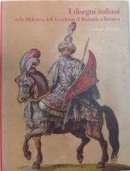 I DISEGNI ITALIANI DELLA BIBLIOTECA DELL'ACADEMIA DI ROMANIA A BUCAREST - CATALOGO GENERALE de MARCO CHIARINI, 2005