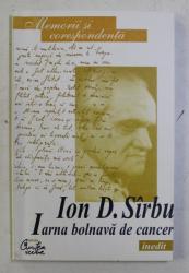 IARNA BOLNAVA DE CANCER de ION D. SIRBU , 147 PAG.
