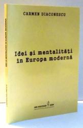 IDEI SI MENTALITATI IN EUROPA MODERNA de CARMEN DIACONESCU , 2009