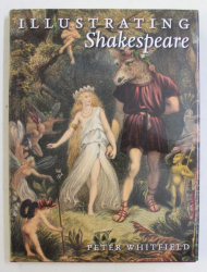 ILLUSTRATING SHAKESPEARE by PETER WHITFIELD , 2013