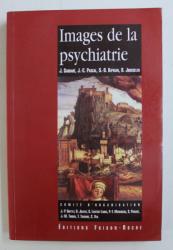IMAGES DE LA PSYCHIATRIE - SOUS L' EGIDE DE LA FEDERATION FRANCAISE DE PSYCHIATRIE , 1996