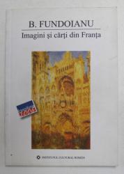 IMAGINI SI CARTI DIN FRANTA de B. FUNDOIANU , 2006