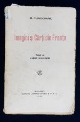 IMAGINI SI CARTI DIN FRANTA de B . FUNDOIANU , masti de ANDRE ROUVEYRE , 1922 , CONTINE SEMNATURA SCRIITORULUI N . AL . TOSCANI * , COPERTA SI COTORUL UZATE *