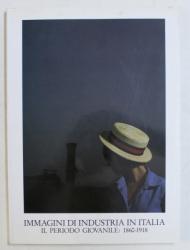 IMMAGINI DI INDUSTRIA IN ITALIA , IL PERIODO GIOVANILE : 1860 - 1918 , 1985
