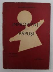 IMPROVIZATII CU PAPUSI de MARGARETA NICULESCU , ilustratii de EILA CONOVICI , ANII '60