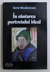 IN CAUTAREA PORTRETULUI IDEAL - ESEURI DE ARTA PLASTICA de GRID MODORCEA , 2009