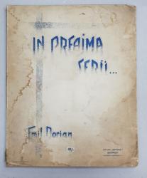 IN PREAJMA SERII , versuri de EMIL DORIAN , PERIOADA INTERBELICA , PREZINTA HALOURI DE APA * , CONTINE  DEDICATIA  AUTORULUI SI A LUI A. AXELRAD *