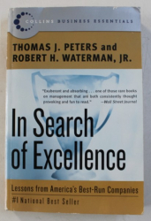 IN SEARCH OF EXCELLENCE , LESSONS FROM AMERICA'S BEST-RUN COMPANIES by THOMAS J. PETERS and ROBERT H. WATERMAN, JR., 2006
