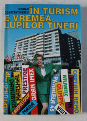 IN TURISM E VREMEA LUPILOR TINERI de MARIAN CONSTANTINESCU , 1997