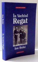 IN VECHIUL REGAT de ION BULEI , EDITIA A II-A , 2013