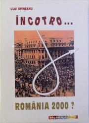 INCOTRO ..ROMANIA 2000 ? de ULM SPINEANU , 1995