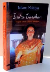 INDIA DARSHAN 18.000 KM DE CALATORII INTERIOARE de IULIANA NALATAN , 2013