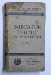 INDICATOR TEHNIC IN CONSTRUCTII de VICTOR ASQUINI, 1947