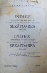 INDICE ANALITIC SI ALFABETIC AL CELOR 25 DE VOLUME DIN REVISTA DE FOLKLOR SEZATOAREA (1892-1929) de ARTUR GOROVEI  1931, EDITIE BILINGVA (ROMAN - FRANCEZ)