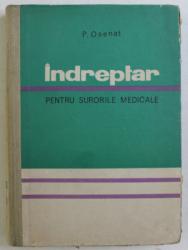 INDREPTAR PENTRU SURORILE MEDICALE de P. OSENAT , 1969