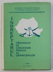 INDREPTARUL ORGANULUI DE CERCETARE PENALA A GRANICERILOR de VASILE GHEORGHE ...ERCIU GHEORGHE , 1969