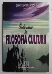 INDRUMAR IN FILOSOFIA CULTURII de CONSTANTIN STROE , 2003