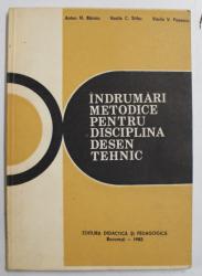 INDRUMARI METODICE PENTRU DISCIPLINA DESEN TEHNIC de ANTON N. BARARU ...VASILE V. POPESCU , 1982