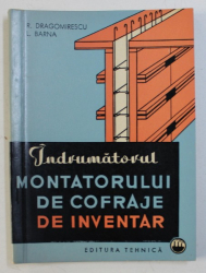 INDRUMATORUL MONTATORULUI DE COFRAJE DE INVENTAR de R. DRAGOMIRESCU si L. BARNA, 1964