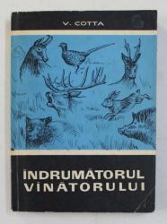 INDRUMATORUL VANATORULUI de V. COTTA , 1966 , DEDICATIE*