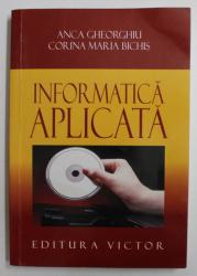 INFORMATICA APLICATA de ANCA GHEORGHIU si CORINA MARIA BICHIS , 2004