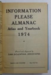 INFORMATION PLEASE ALMANAC - ATLAS AND YEARBOOK  - 1974 , editor DAN GOLENPAUL , APARUT 1973