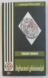 INFRACTORI GHINIONISTI de TRAIAN TANDIN , 2006