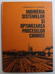 INGINERIA SISTEMELOR SI ORGANIZAREA PROCESELOR CHIMICE de A . WOINAROSCHY si O . SMIGHELSCHI , 1983