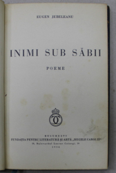 INIMI SUB SABII  - poeme de EUGEN JEBELEANU , EDITIE PRINCEPS , 1934 , EXEMPLAR NUMEROTAT 24 DIN 25 ,  PE HARTIE VIDALON *